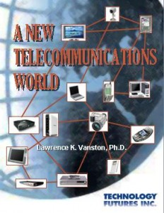 A New Telecommunications World by Lawrence K. Vanston, Free Report
