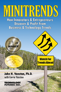 MINITRENDS: How Innovators & Entrepreneurs Discover & Profit From Business & Technology Trend