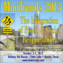 MiniTrends 2013: The Integration of Profit & Social Responsibility