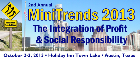MiniTrends 2013 Conference: The Integration of Profit & Social Responsibility